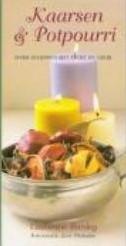 Kaarsen & Potpourri ? sfeer scheppen met licht en Kaarsen & Potpourri ? sfe